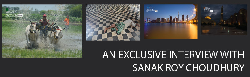 An Exclusive Interview with Sanak Roy Choudhury