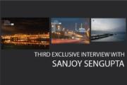 Third Exclusive Interview with Sanjoy Sengupta