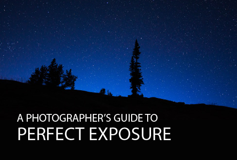 A Photographer's Guide to Perfect Exposure