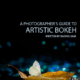 A Photographer's Guide to Artistic Bokeh