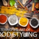 Mastering the Art of Food Styling