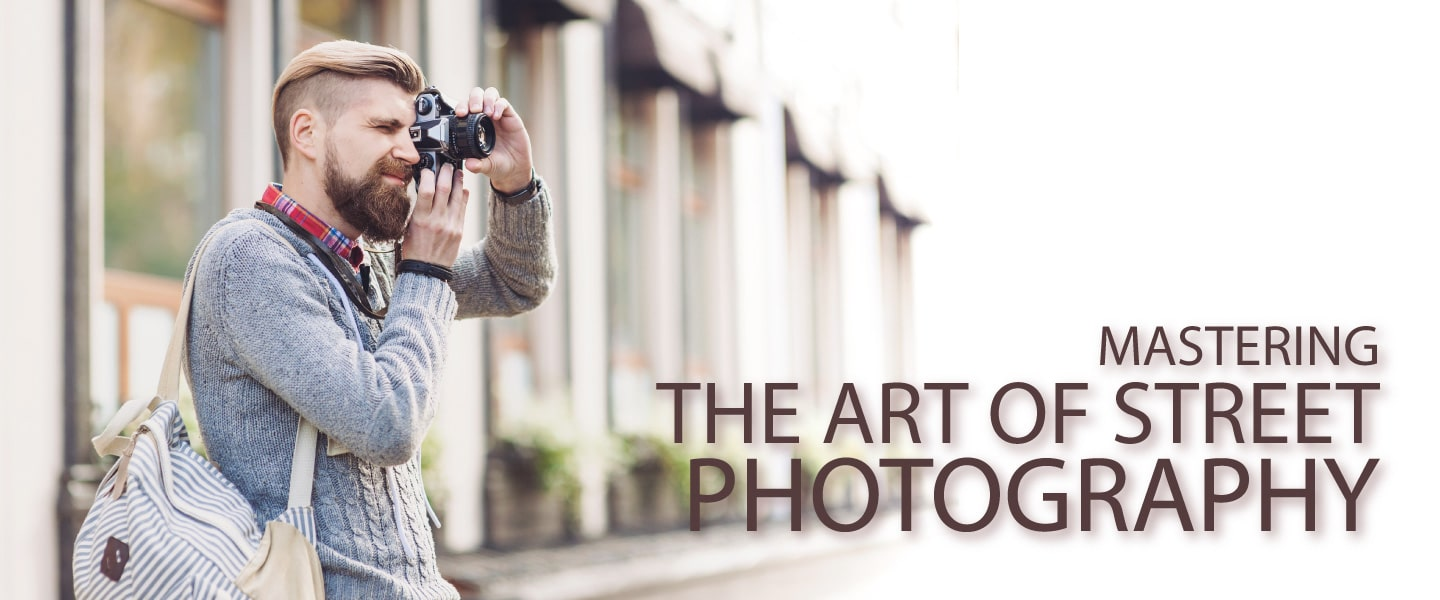 Mastering the Art of Street Photography