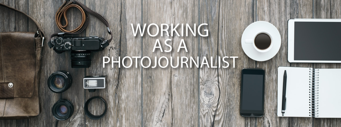 Working as a Photojournalist