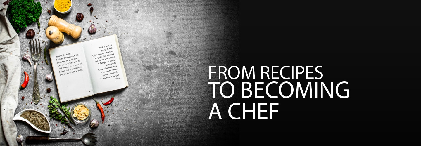 From Recipes to Becoming a Chef