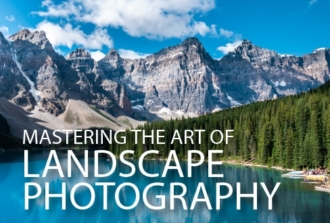 Mastering the Art of Landscape Photography